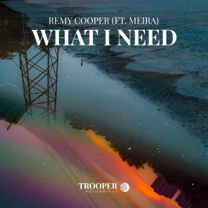 Remy Cooper - What I Need (ft. MEIRA)
