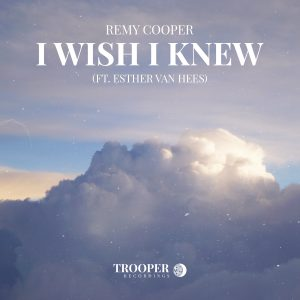 Remy Cooper - I Wish I Knew (ft. Esther van Hees)