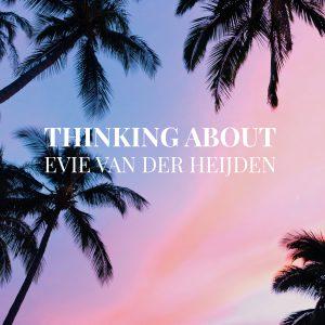 Evie van der Heijden - Thinking About