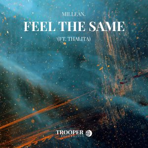 Millean. - Feel The Same (ft. Thalita)